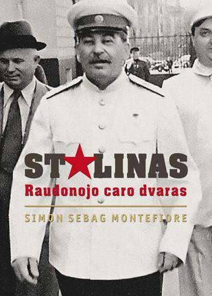 Stalinas: Raudonojo caro dvaras