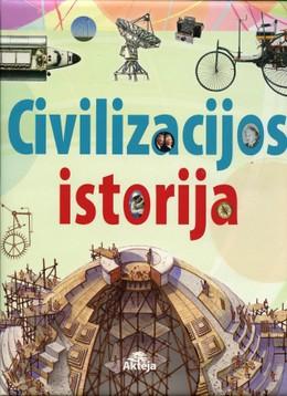 Civilizacijos istorija: žmonijos atradimų istorija