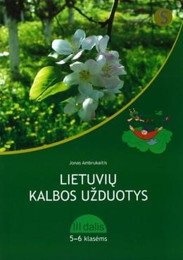 Lietuvių kalbos užduotys 5-6 klasei. 3 dalis