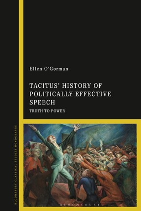 Tacitus' History of Politically Effective Speech