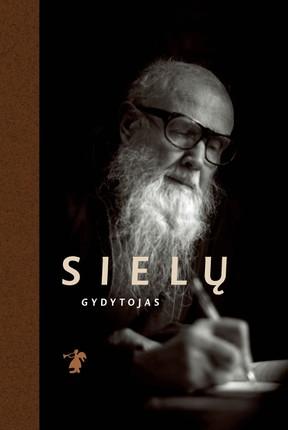 SIELŲ GYDYTOJAS: prisimenant Paberžės kūrėją Tėvą Stanislovą