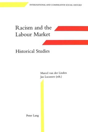 Racism and the Labour Market:. Historical Studies