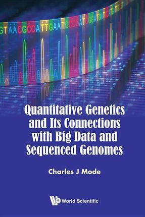 Quantitative Genetics and Its Connections with Big Data and Sequenced Genomes