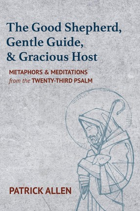 The Good Shepherd, Gentle Guide, and Gracious Host