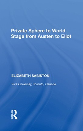 Private Sphere to World Stage from Austen to Eliot