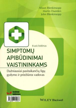 Simptomų apibūdinimai vaistininkams: dažniausiai pasitaikančių ligų gydymo ir priežiūros vadovas