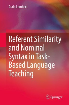 Referent Similarity and Nominal Syntax in Task-Based Language Teaching
