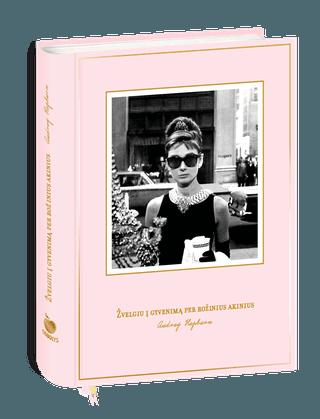 """AUDREY HEPBURN AMŽINOSIOS IKONOS KNYGUTĖ """"Žvelgiu į gyvenimą per rožinius akinius"""", kurią galite personalizuoti su žaismingais lipdukais (pridedama NEMOKAMAI!): su įkvepiančiomis mintimis - tik stilingoms moterims"""