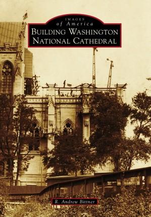 Building Washington National Cathedral