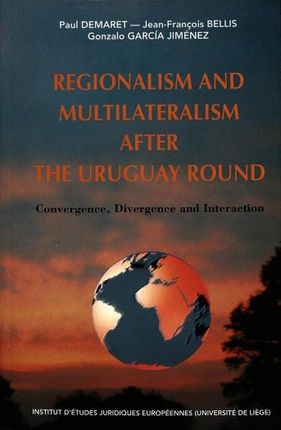 Regionalism and Multilateralism after the Uruguay Round