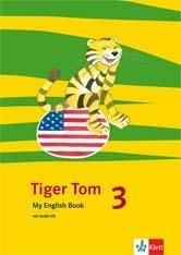 Tiger Tom ab Klasse 1. Activity Book 3. Schuljahr. Nordrhein-Westfalen und Hamburg
