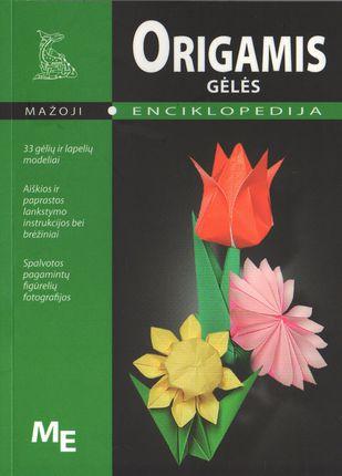 Mažoji enciklopedija. Origamis. Gėlės