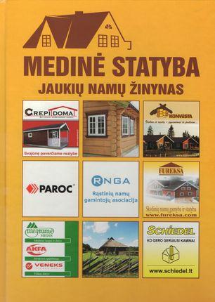 Medinė statyba: jaukių namų žinynas