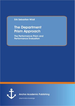 The Department Prism Approach: The Performance Prism and Performance Evaluation