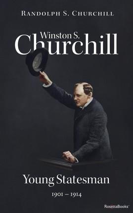 Winston S. Churchill: Young Statesman, 1901-1914