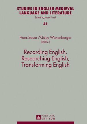 Recording English, Researching English, Transforming English