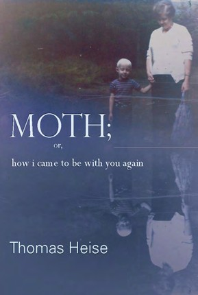 Moth; or, How I Came to Be With You Again