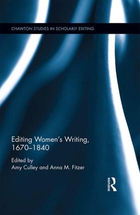 Editing Women's Writing, 1670-1840