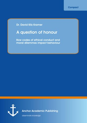 A question of honour: How codes of ethical conduct and moral dilemmas impact behaviour