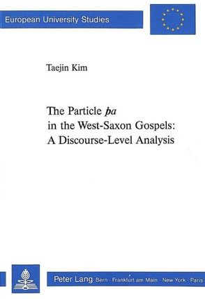 The Particle a in the West-Saxon Gospels:: A Discourse-Level Analysis