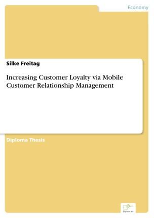 Increasing Customer Loyalty via Mobile Customer Relationship Management