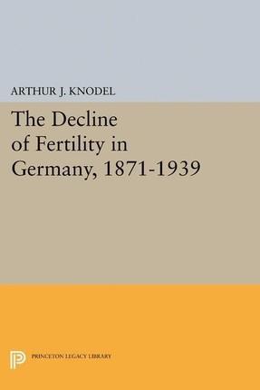 Decline of Fertility in Germany, 1871-1939