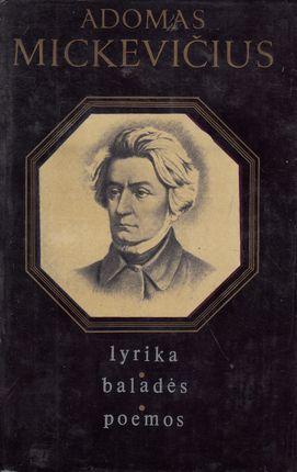 Adomas Mickevičius: lyrika, baladės, poemos