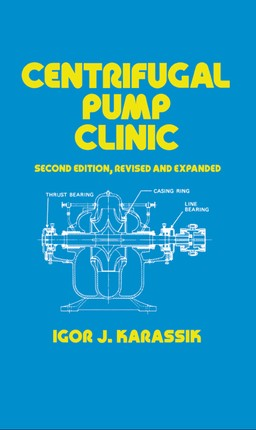 Centrifugal Pump Clinic, Revised and Expanded