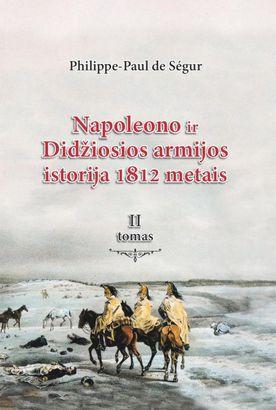 Napoleono ir Didžiosios armijos istorija 1812 metais, 2 tomas