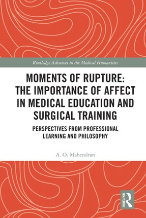 Moments of Rupture: The Importance of Affect in Medical Education and Surgical  Training