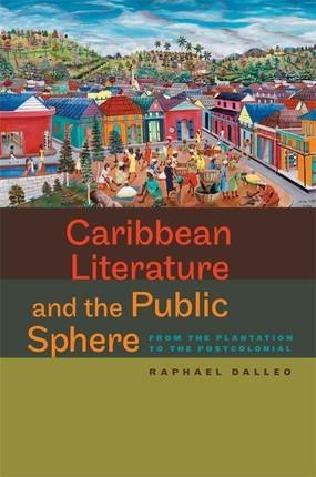 Caribbean Literature and the Public Sphere