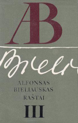 Alfonsas Bieliauskas. Raštai III