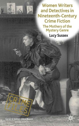 Women Writers and Detectives in Nineteenth-Century Crime Fiction