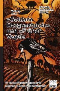 »Goldene Morgenstunde« und »Früher Vogel«