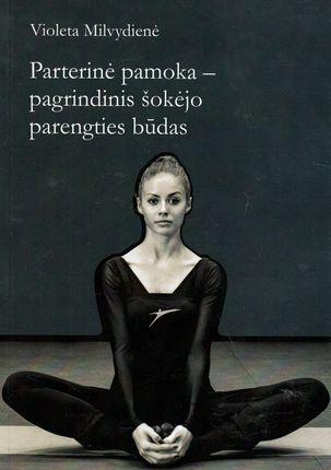 Parterinė pamoka - pagrindinis šokėjo parengties būdas