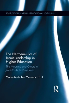 The Hermeneutics of Jesuit Leadership in Higher Education
