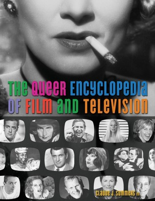 The Queer Encyclopedia of Film and Television