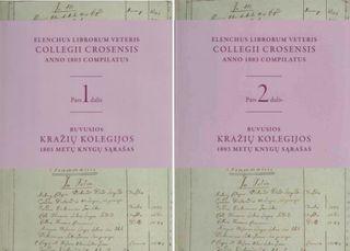 Elenchus librorum veteris Collegii Crosensis anno 1803 compilatus. Buvusios Kražių kolegijos knygų sąrašas 1803. 1 ir 2 tomas