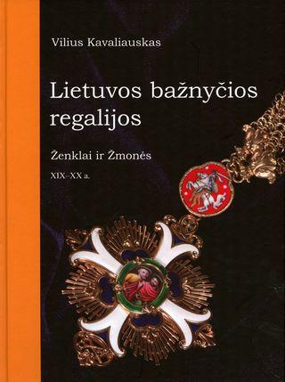 Lietuvos bažnyčios regalijos: ženklai ir žmonės