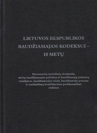 Lietuvos respublikos baudžiamajam kodeksui - 10 metų.