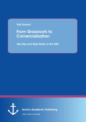 From Grassroots to Comercialization: Hip Hop and Rap Music in the USA