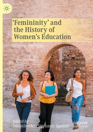 'Femininity' and the History of Women's Education