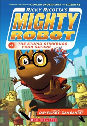 Ricky Ricotta's Mighty Robot and the Stupid Stinkbugs from Saturn