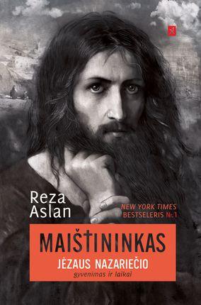 Maištininkas. Jėzaus Nazariečio gyvenimas ir laikai. New York Times bestseleris Nr. 1