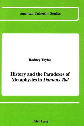 History and the Paradoxes of Metaphysics in «Dantons Tod»