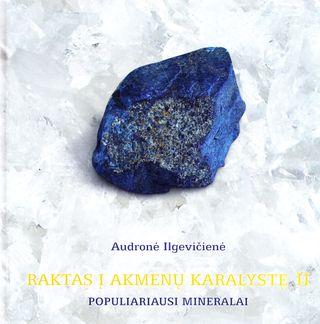 Raktas į akmenų karalystę II. Populiariausi mineralai