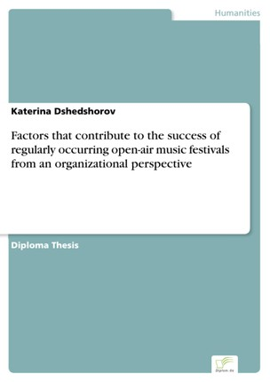 Factors that contribute to the success of regularly occurring open-air music festivals from an organizational perspective