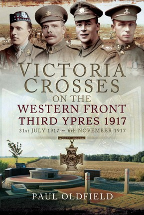 Victoria Crosses on the Western Front, 31st July 1917-6th November 1917