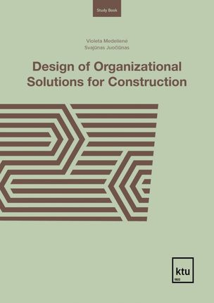 Design of Organizational Solutions for Construction