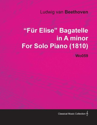 Für Elise - Bagatelle No. 25 in A Minor - WoO 59, Bia 515 - For Solo Piano
